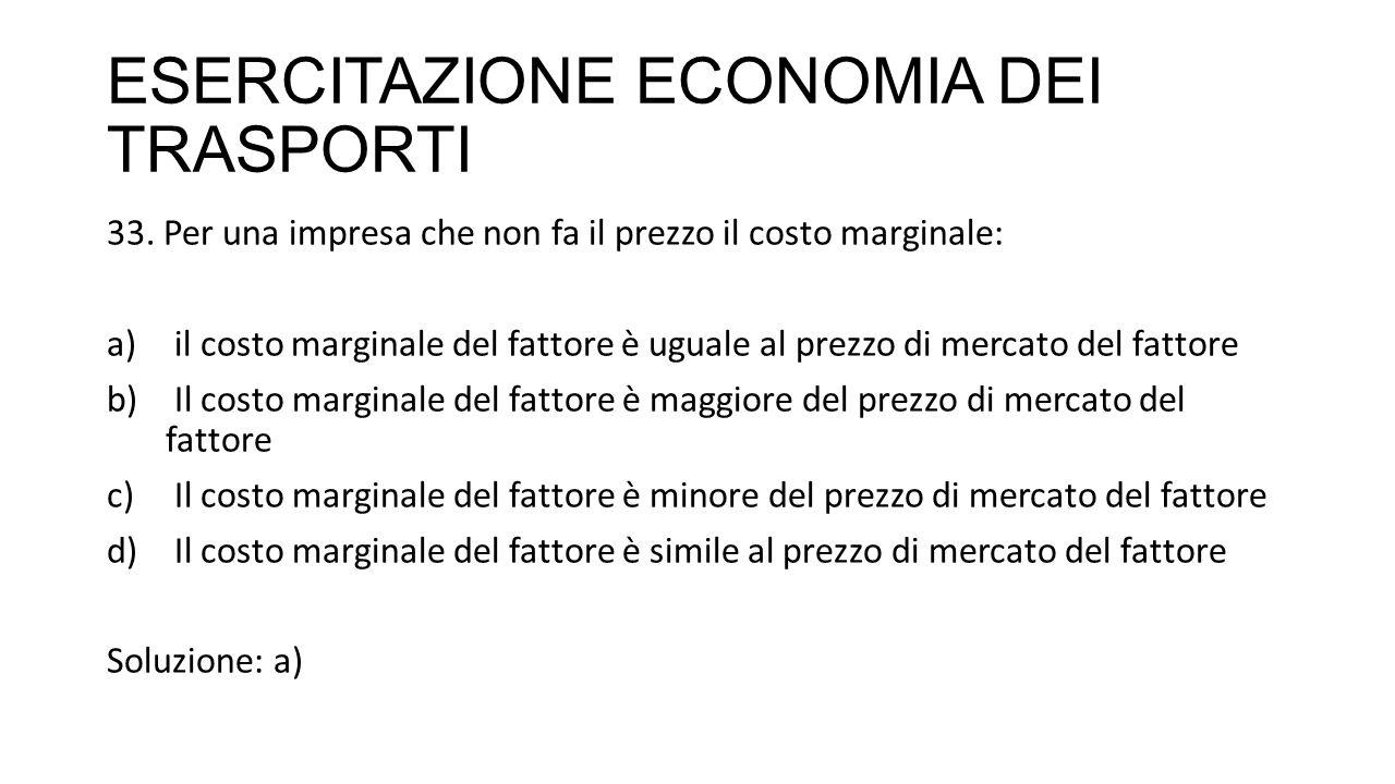 ESERCITAZIONE ECONOMIA DEI TRASPORTI 33.