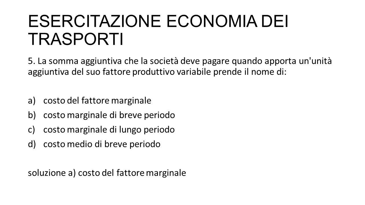 ESERCITAZIONE ECONOMIA DEI TRASPORTI 6.