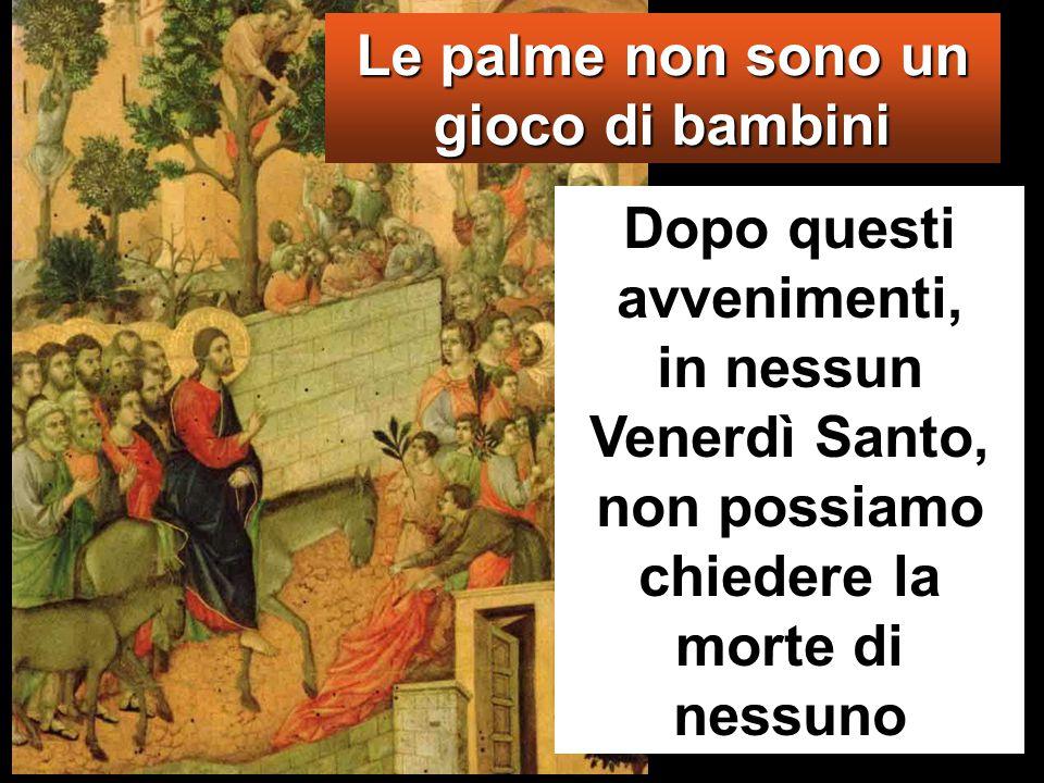 «Osanna.Benedetto colui che viene nel nome del Signore.