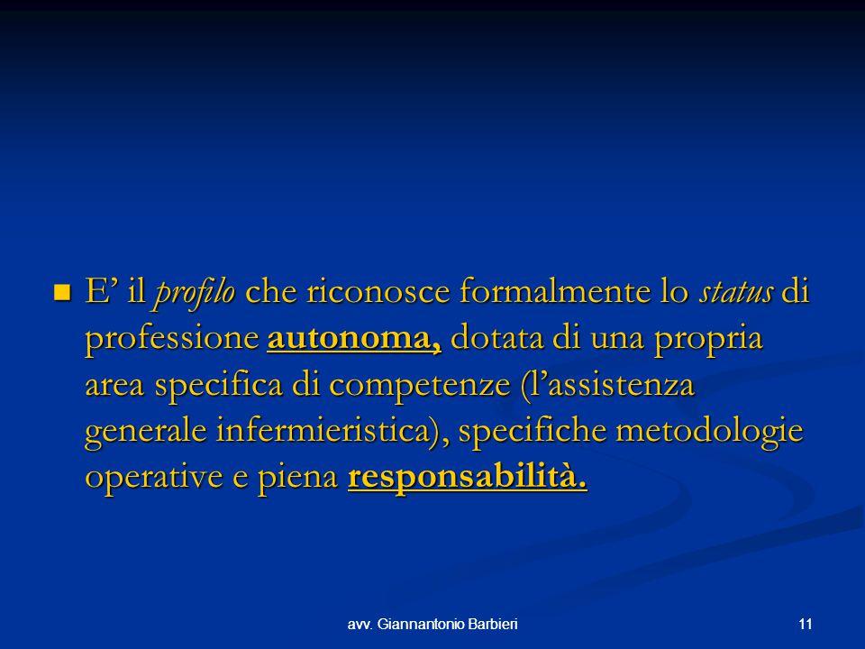 11avv. Giannantonio Barbieri11avv. Giannantonio Barbieri E' il profilo che riconosce formalmente lo status di professione autonoma, dotata di una prop