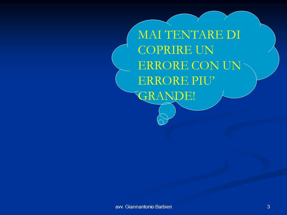 3avv. Giannantonio Barbieri MAI TENTARE DI COPRIRE UN ERRORE CON UN ERRORE PIU' GRANDE!