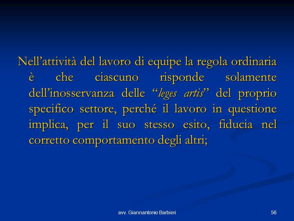 """56avv. Giannantonio Barbieri Nell'attività del lavoro di equipe la regola ordinaria è che ciascuno risponde solamente dell'inosservanza delle """"leges a"""