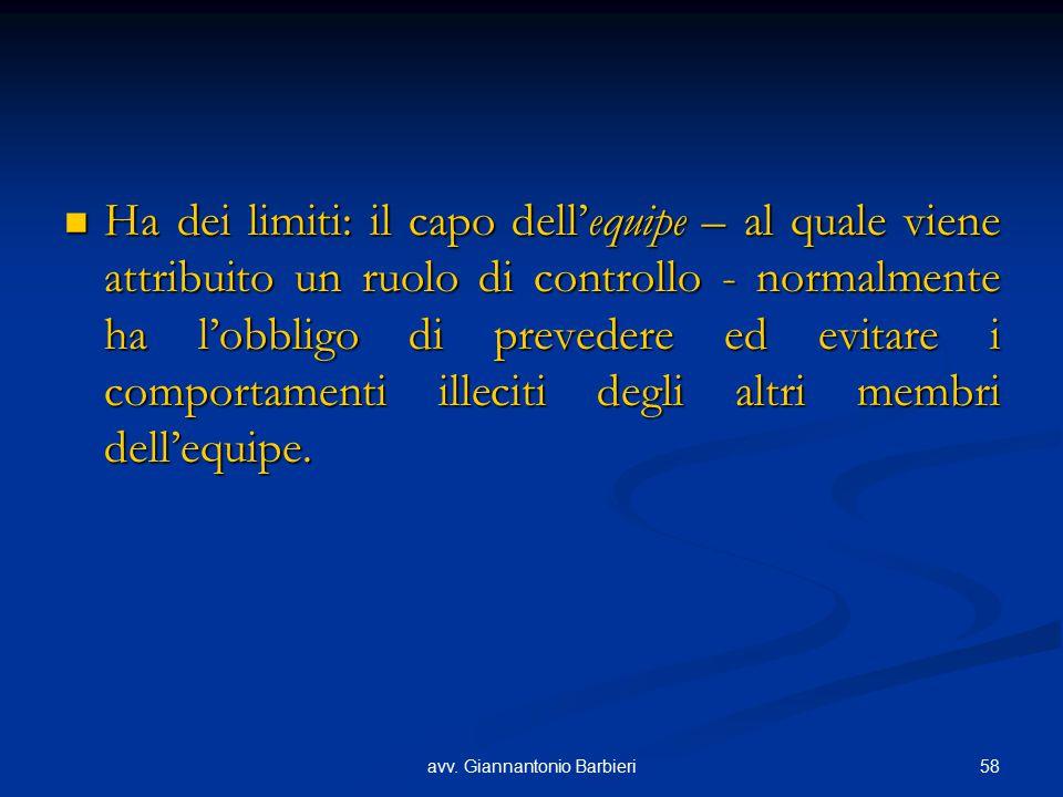 58avv. Giannantonio Barbieri Ha dei limiti: il capo dell'equipe – al quale viene attribuito un ruolo di controllo - normalmente ha l'obbligo di preved