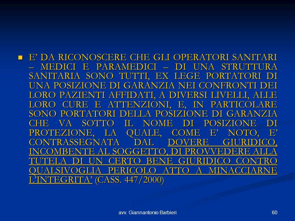 60avv. Giannantonio Barbieri E' DA RICONOSCERE CHE GLI OPERATORI SANITARI – MEDICI E PARAMEDICI – DI UNA STRUTTURA SANITARIA SONO TUTTI, EX LEGE PORTA