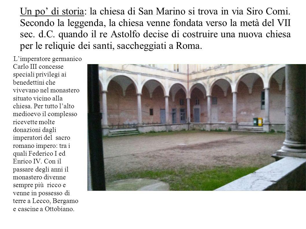Un po' di storia: la chiesa di San Marino si trova in via Siro Comi. Secondo la leggenda, la chiesa venne fondata verso la metà del VII sec. d.C. quan