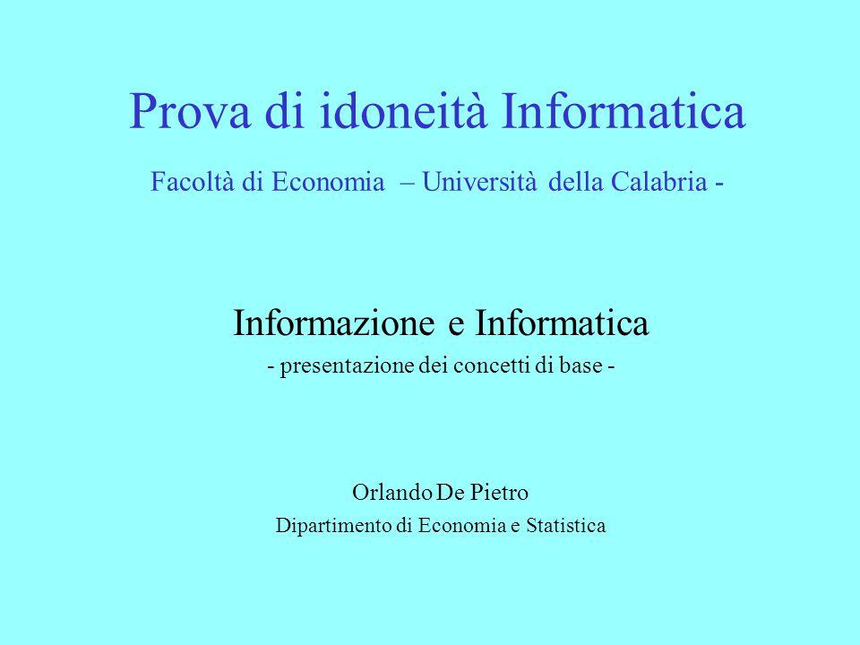 Prova di idoneità Informatica Facoltà di Economia – Università della Calabria - Informazione e Informatica - presentazione dei concetti di base - Orla