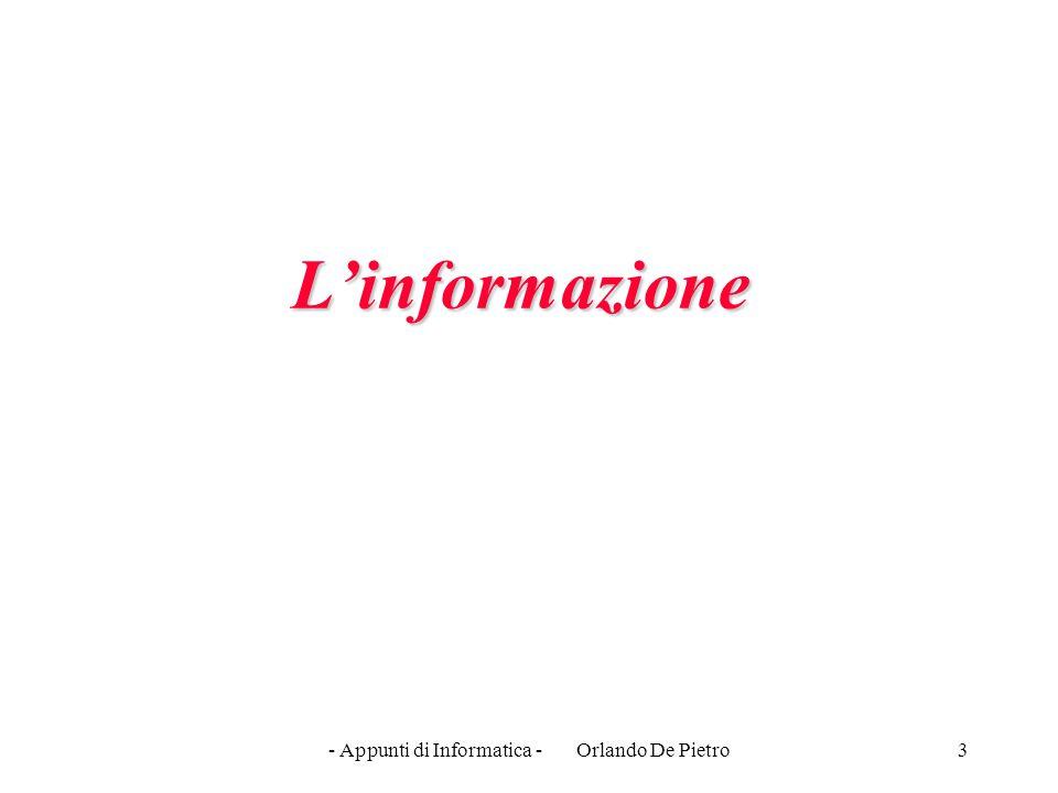 - Appunti di Informatica - Orlando De Pietro3 L'informazione