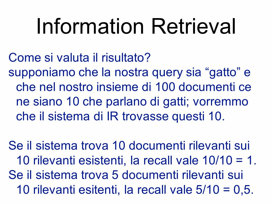 Information Retrieval Come si valuta il risultato.