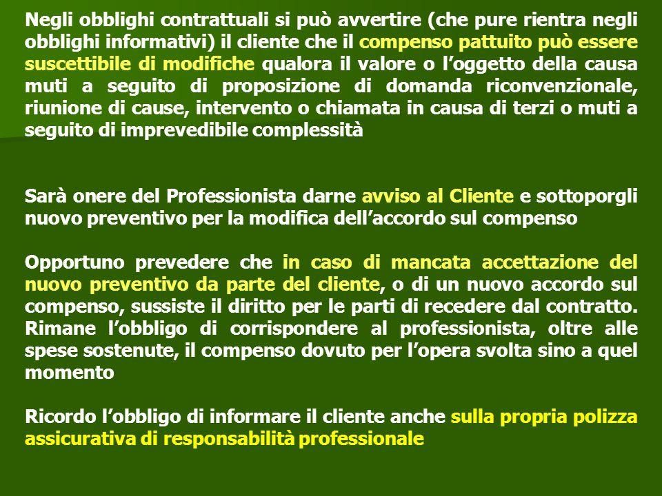 Negli obblighi contrattuali si può avvertire (che pure rientra negli obblighi informativi) il cliente che il compenso pattuito può essere suscettibile