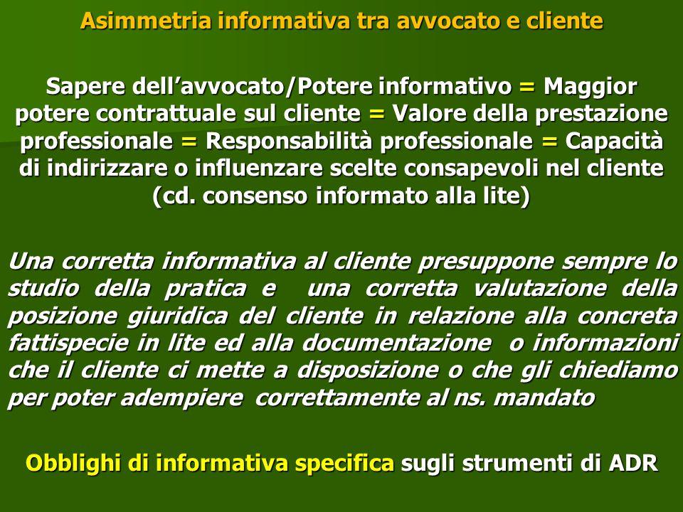 Asimmetria informativa tra avvocato e cliente Sapere dell'avvocato/Potere informativo = Maggior potere contrattuale sul cliente = Valore della prestaz