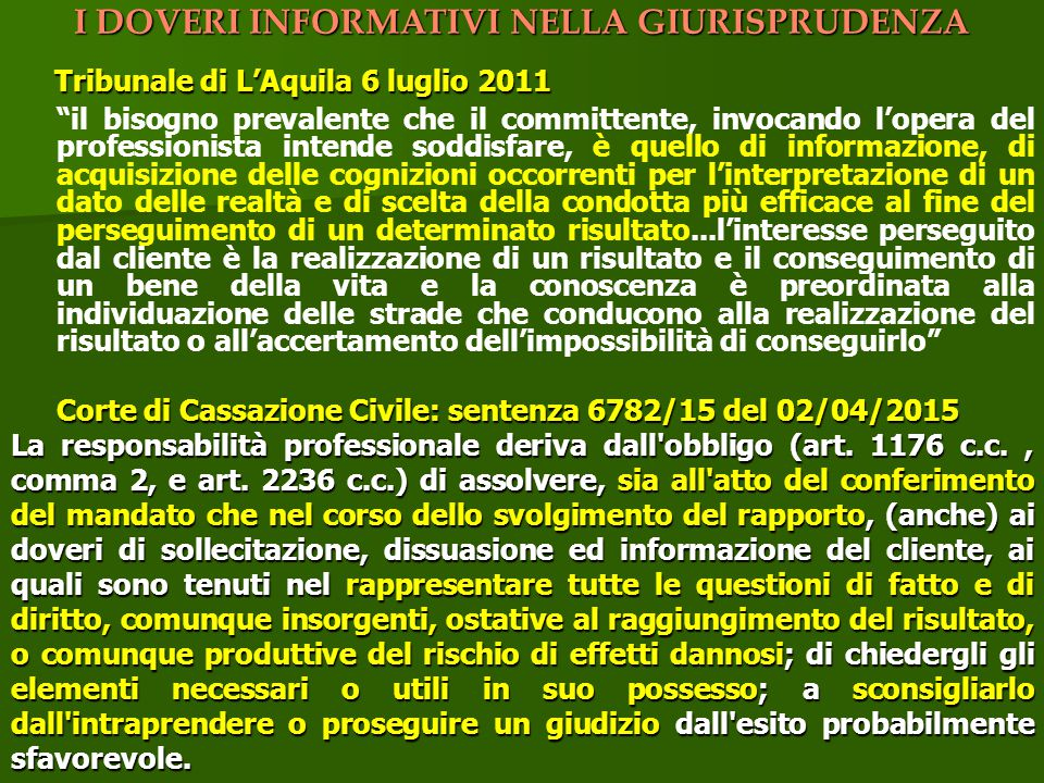 """I DOVERI INFORMATIVI NELLA GIURISPRUDENZA Tribunale di L'Aquila 6 luglio 2011 Tribunale di L'Aquila 6 luglio 2011 """"il bisogno prevalente che il commit"""