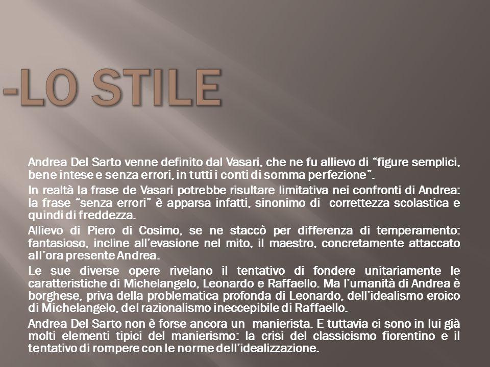 """Andrea Del Sarto venne definito dal Vasari, che ne fu allievo di """"figure semplici, bene intese e senza errori, in tutti i conti di somma perfezione""""."""
