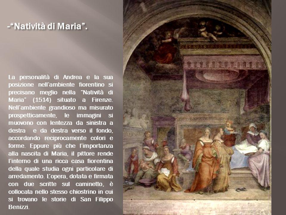 """-""""Natività di Maria"""". La personalità di Andrea e la sua posizione nell'ambiente fiorentino si precisano meglio nella """"Natività di Maria"""" (1514) situat"""