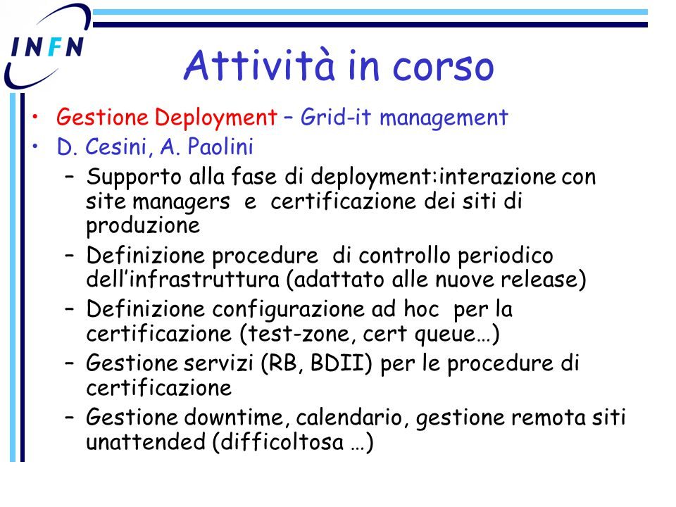Attività in corso Gestione Deployment – Grid-it management D.