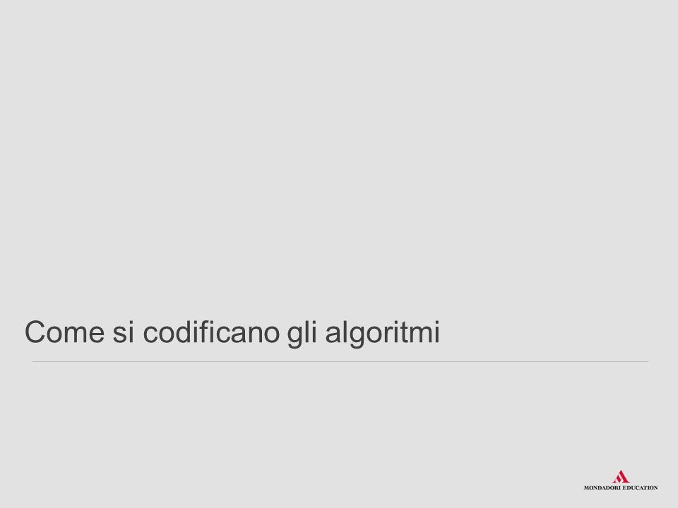 Come si codificano gli algoritmi