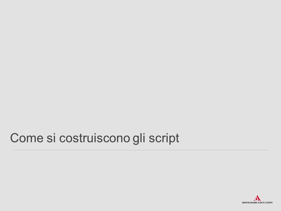 Come si costruiscono gli script