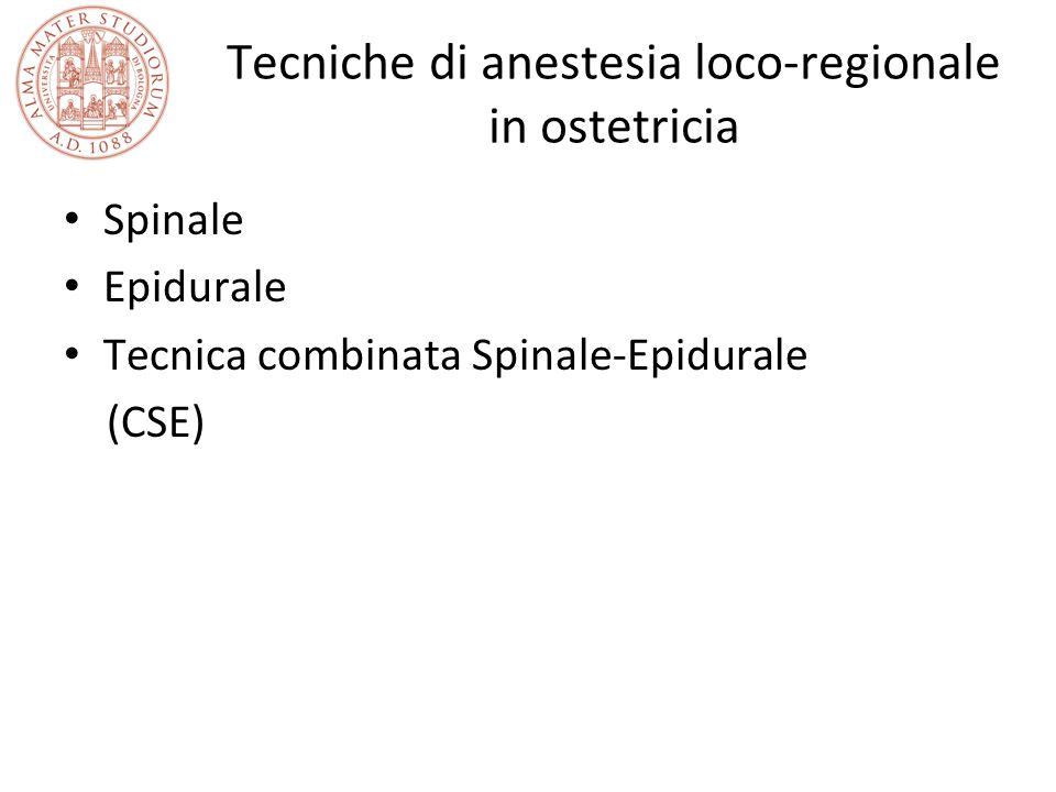 Tecniche di anestesia loco-regionale in ostetricia Spinale Epidurale Tecnica combinata Spinale-Epidurale (CSE)