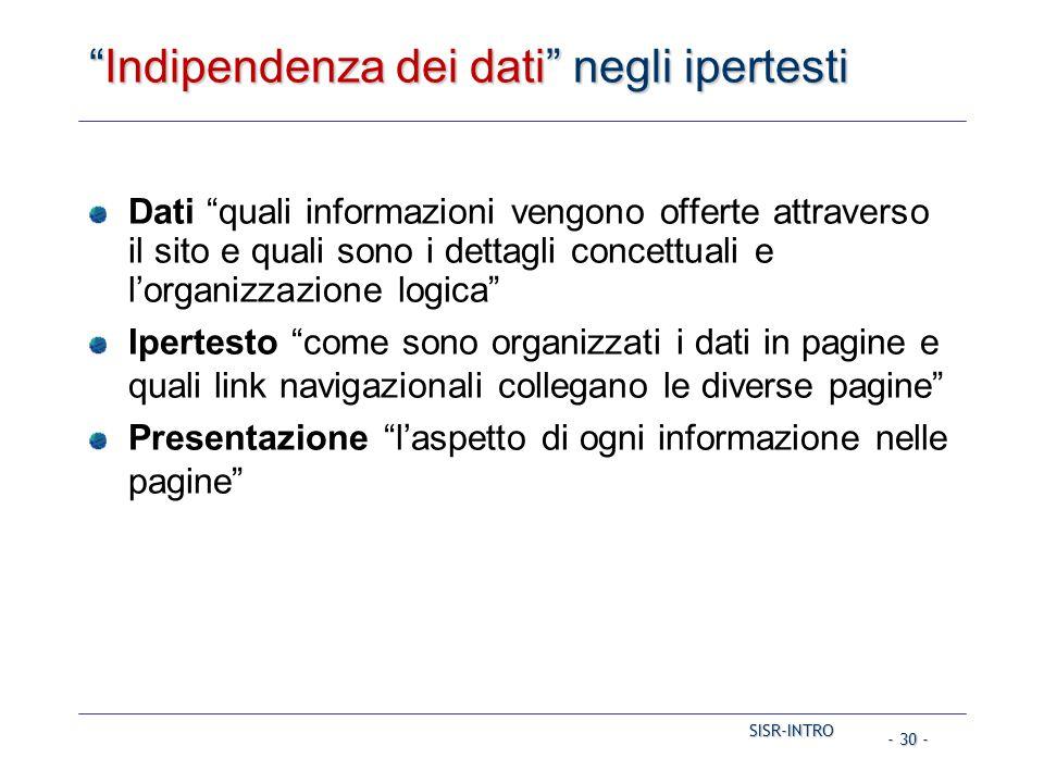 """SISR-INTRO - 30 - """"Indipendenza dei dati"""" negli ipertesti Dati """"quali informazioni vengono offerte attraverso il sito e quali sono i dettagli concettu"""
