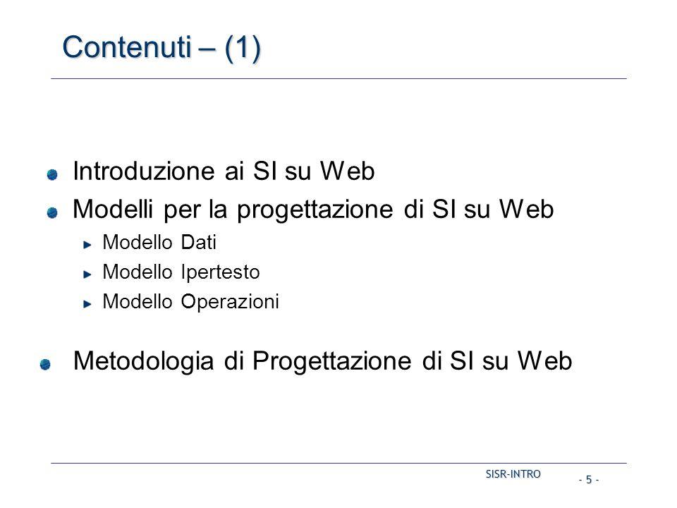 SISR-INTRO - 5 - Contenuti – (1) Introduzione ai SI su Web Modelli per la progettazione di SI su Web Modello Dati Modello Ipertesto Modello Operazioni