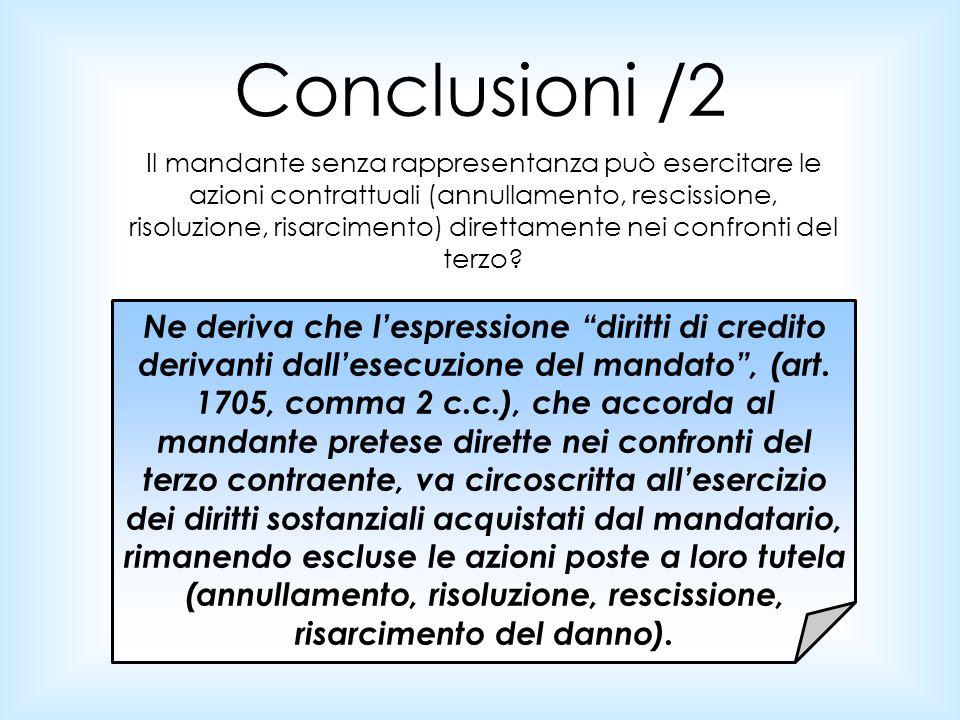 """Conclusioni /2 Ne deriva che l'espressione """"diritti di credito derivanti dall'esecuzione del mandato"""", (art. 1705, comma 2 c.c.), che accorda al manda"""
