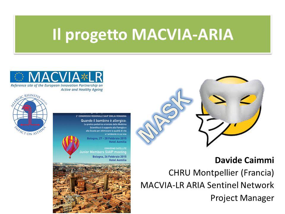 Il progetto MACVIA-ARIA Davide Caimmi CHRU Montpellier (Francia) MACVIA-LR ARIA Sentinel Network Project Manager