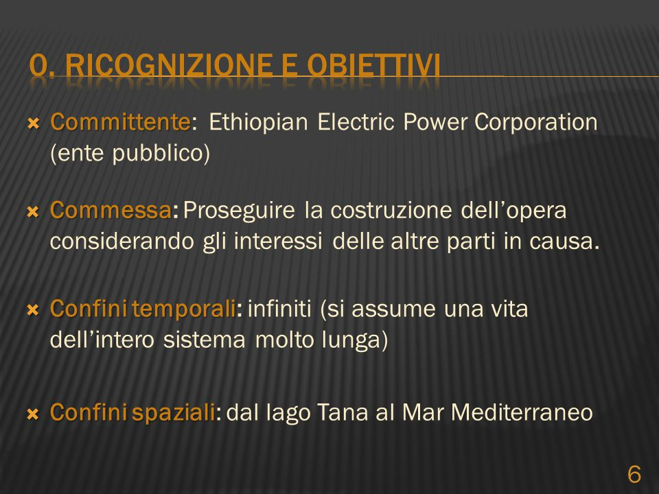  Committente  Committente: Ethiopian Electric Power Corporation (ente pubblico)  Commessa  Commessa: Proseguire la costruzione dell'opera consider