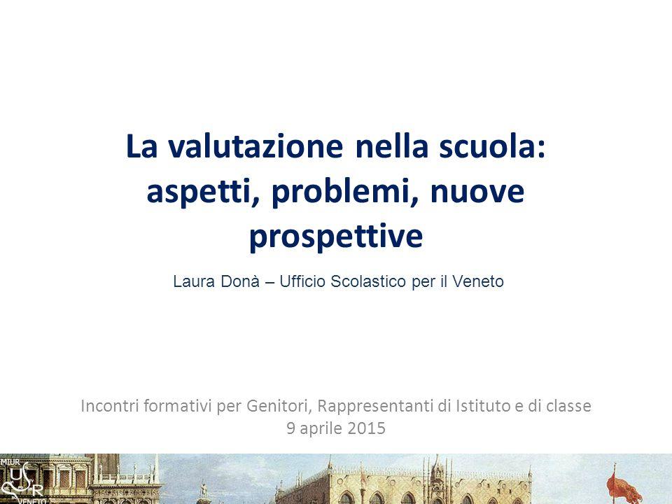 … per aprire un dibattito Valutare a scuola Livelli di valutazione Significati Modalità Prospettive Problemi aperti Laura Donà