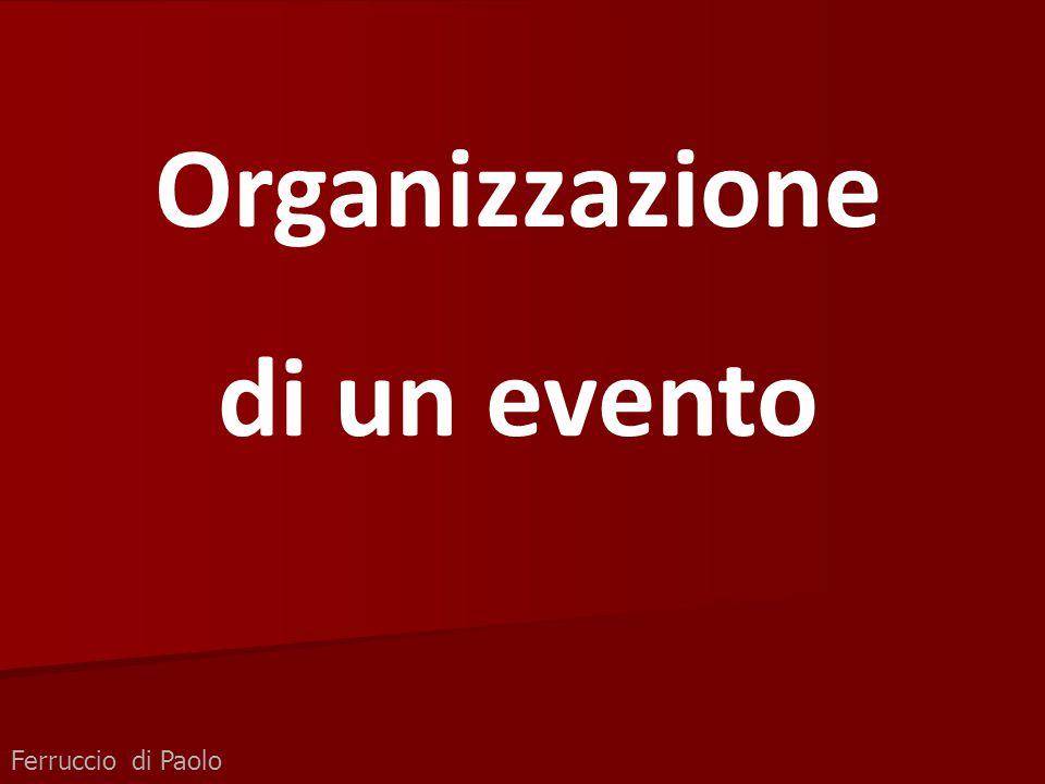 Ferruccio di Paolo Organizzazione di un evento