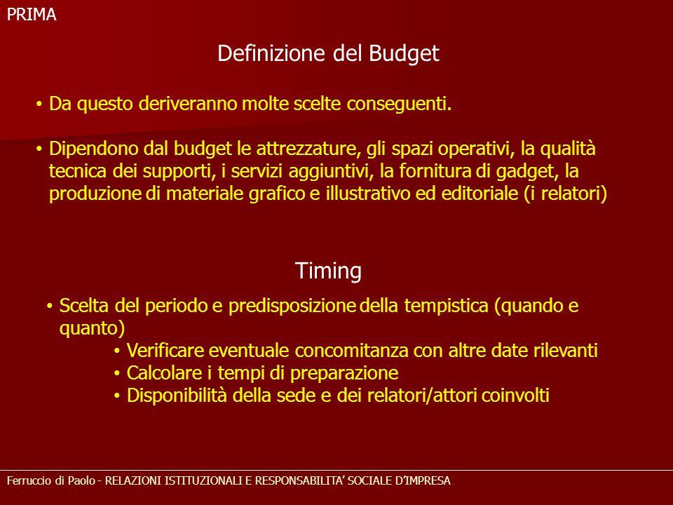 Ferruccio di Paolo - RELAZIONI ISTITUZIONALI E RESPONSABILITA' SOCIALE D'IMPRESA Da questo deriveranno molte scelte conseguenti. Dipendono dal budget