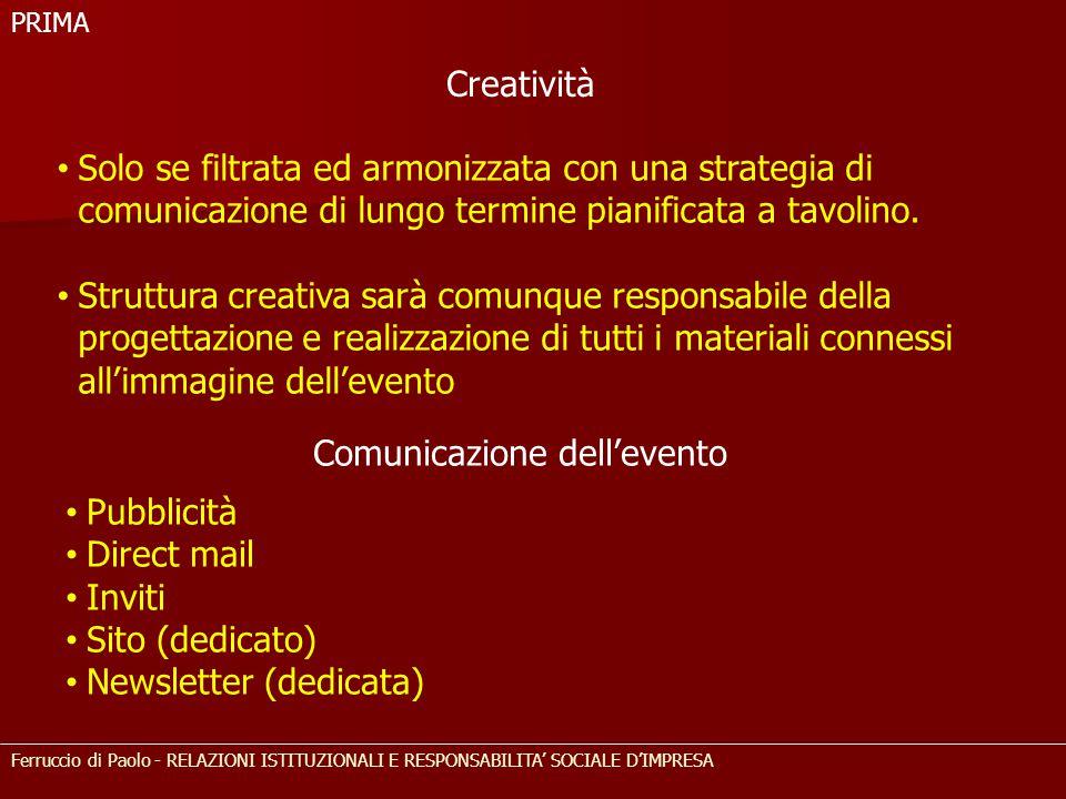 Ferruccio di Paolo - RELAZIONI ISTITUZIONALI E RESPONSABILITA' SOCIALE D'IMPRESA Solo se filtrata ed armonizzata con una strategia di comunicazione di