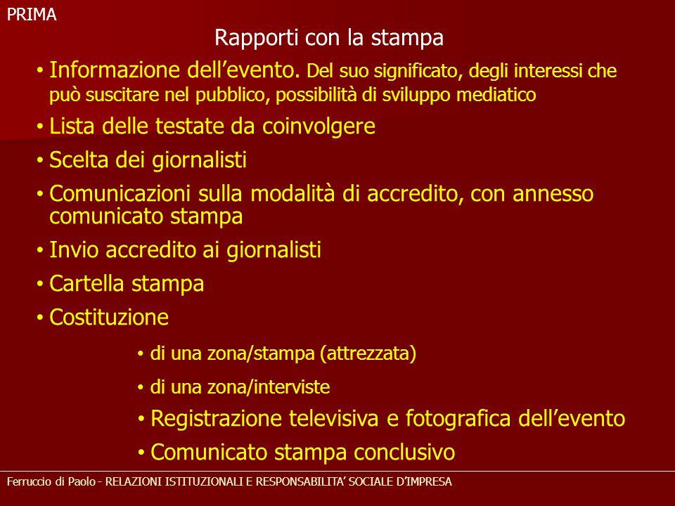 Ferruccio di Paolo - RELAZIONI ISTITUZIONALI E RESPONSABILITA' SOCIALE D'IMPRESA PRIMA Rapporti con la stampa Informazione dell'evento. Del suo signif