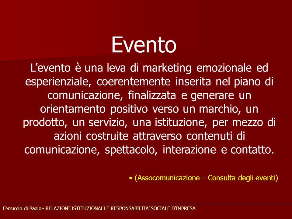 L'evento è una leva di marketing emozionale ed esperienziale, coerentemente inserita nel piano di comunicazione, finalizzata e generare un orientament