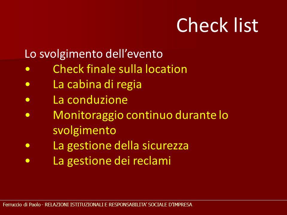 Lo svolgimento dell'evento Check finale sulla location La cabina di regia La conduzione Monitoraggio continuo durante lo svolgimento La gestione della