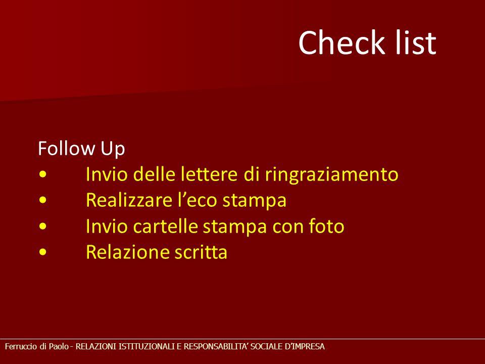 Follow Up Invio delle lettere di ringraziamento Realizzare l'eco stampa Invio cartelle stampa con foto Relazione scritta Check list Ferruccio di Paolo