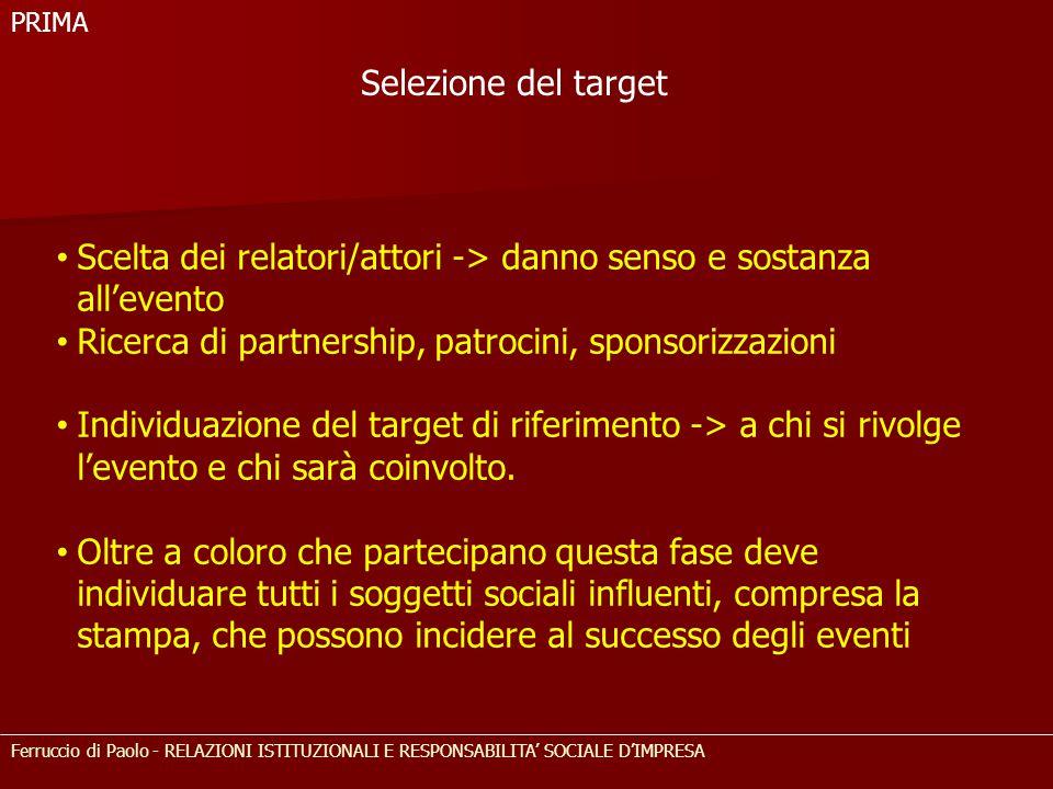 Ferruccio di Paolo - RELAZIONI ISTITUZIONALI E RESPONSABILITA' SOCIALE D'IMPRESA Scelta dei relatori/attori -> danno senso e sostanza all'evento Ricer