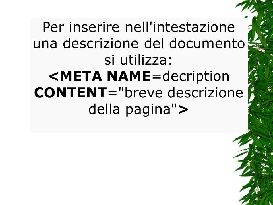 Per inserire nell intestazione una descrizione del documento si utilizza: