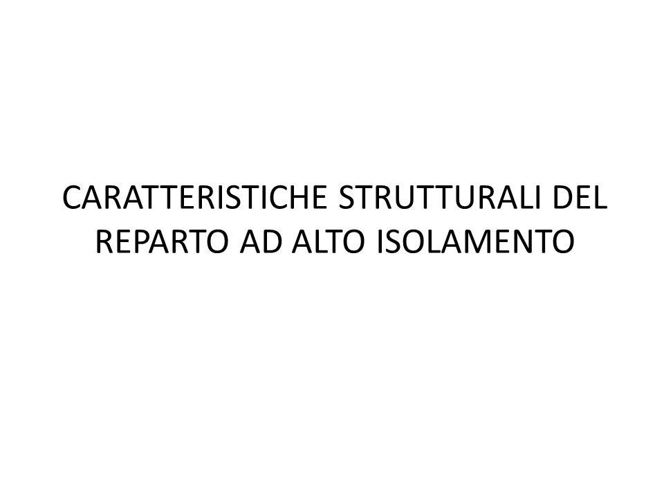 CARATTERISTICHE STRUTTURALI DEL REPARTO AD ALTO ISOLAMENTO