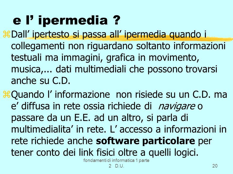 fondamenti di informatica 1 parte 2 D.U.20 e l' ipermedia .