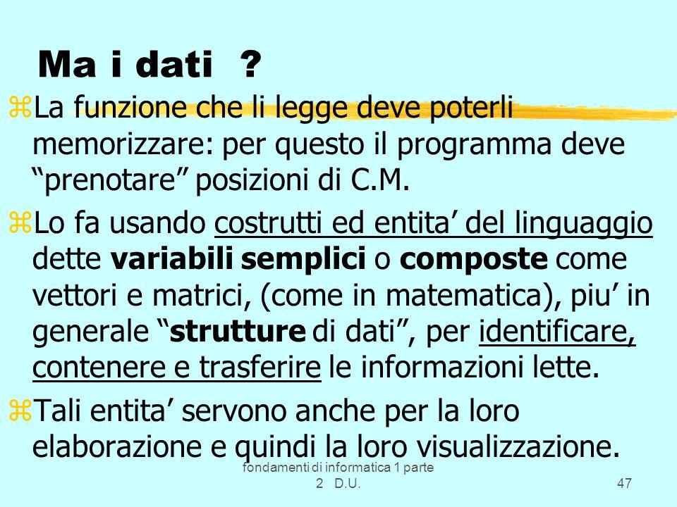 fondamenti di informatica 1 parte 2 D.U.47 Ma i dati .
