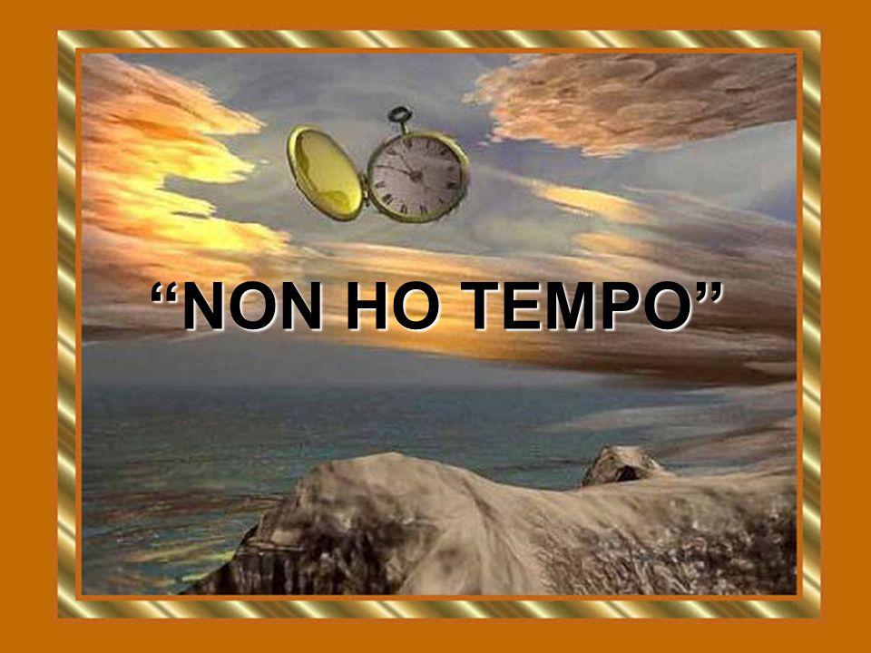 """""""NON HO TEMPO"""""""