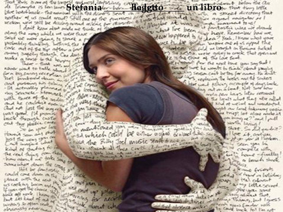 Stefania _________________ un libroleggeha letto