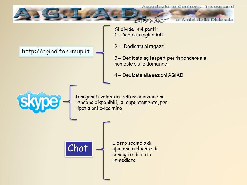 http://agiad.forumup.it Chat Si divide in 4 parti : 1 – Dedicata agli adulti 2 – Dedicata ai ragazzi 3 – Dedicata agli esperti per rispondere ale rich