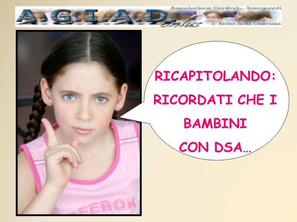 RICAPITOLANDO: RICORDATI CHE I BAMBINI CON DSA…