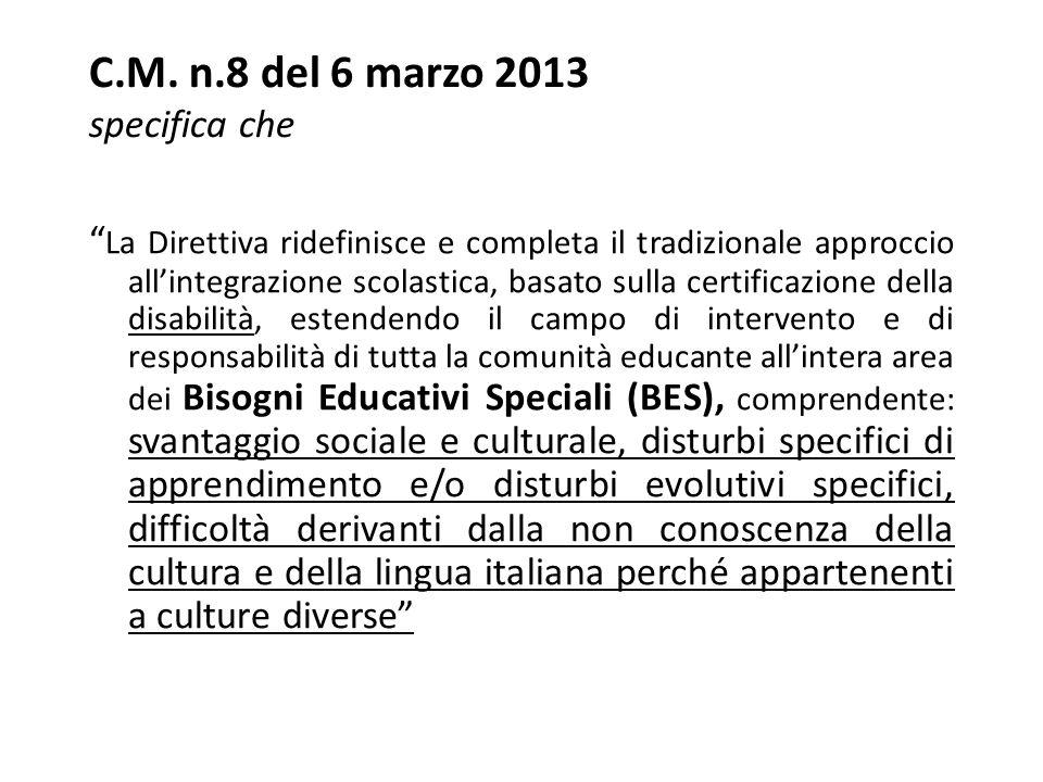 """C.M. n.8 del 6 marzo 2013 specifica che """" La Direttiva ridefinisce e completa il tradizionale approccio all'integrazione scolastica, basato sulla cert"""