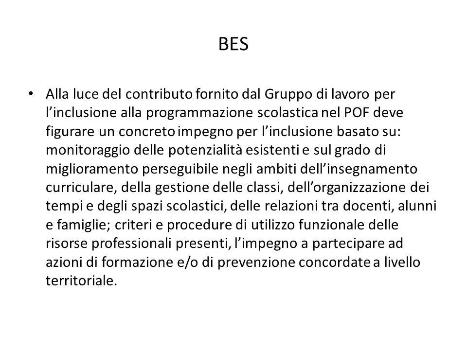 BES Alla luce del contributo fornito dal Gruppo di lavoro per l'inclusione alla programmazione scolastica nel POF deve figurare un concreto impegno pe