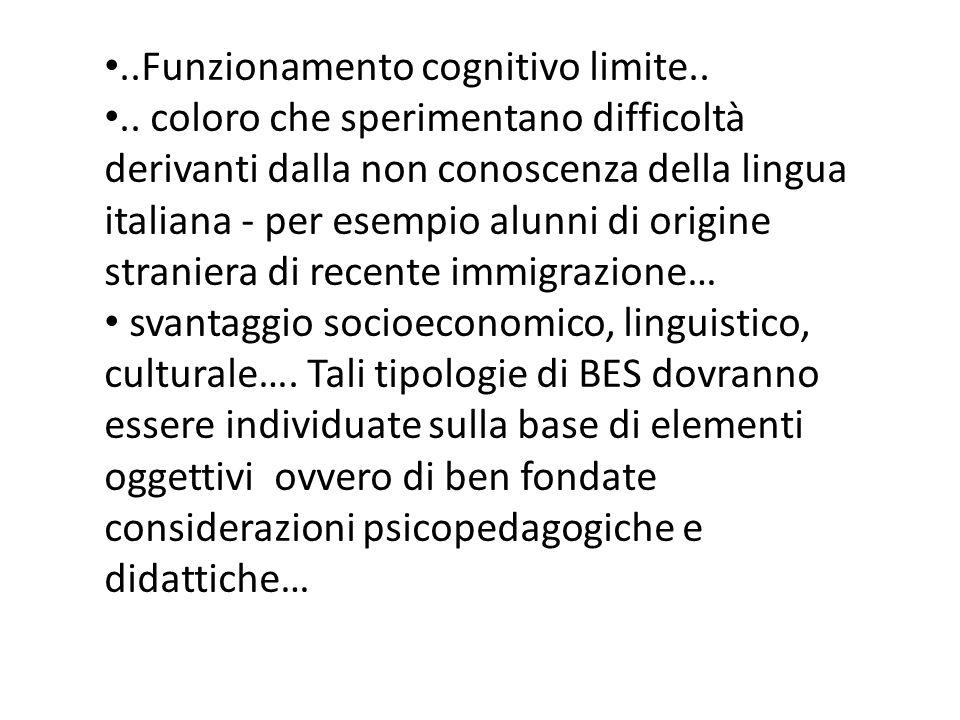 ..Funzionamento cognitivo limite.... coloro che sperimentano difficoltà derivanti dalla non conoscenza della lingua italiana - per esempio alunni di o