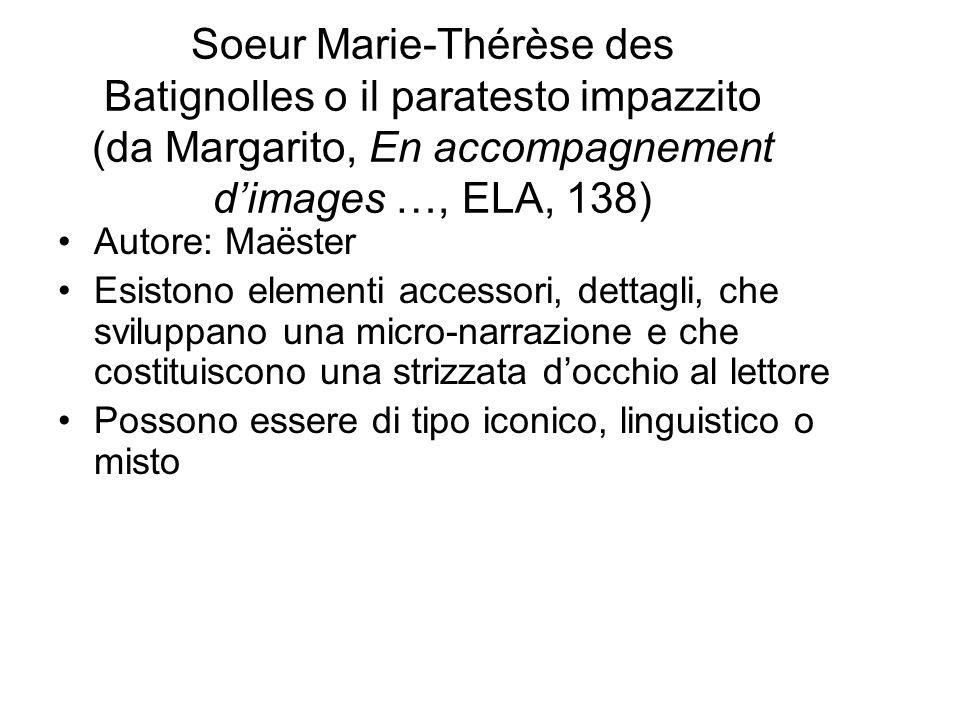 Soeur Marie-Thérèse des Batignolles o il paratesto impazzito (da Margarito, En accompagnement d'images …, ELA, 138) Autore: Maëster Esistono elementi