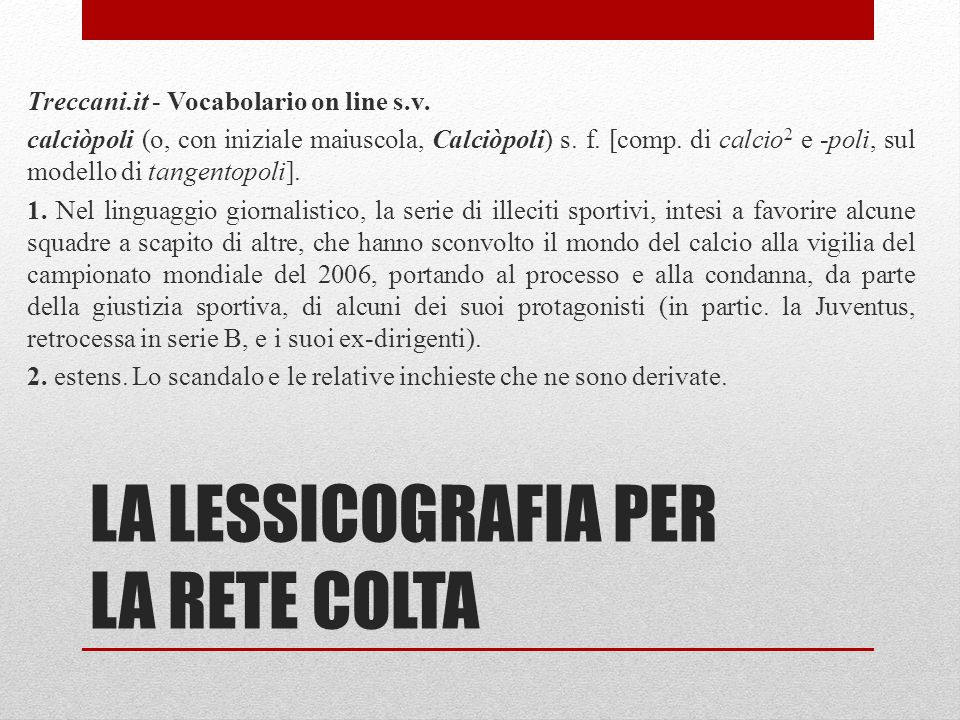 LA LESSICOGRAFIA PER LA RETE COLTA Treccani.it - Vocabolario on line s.v.