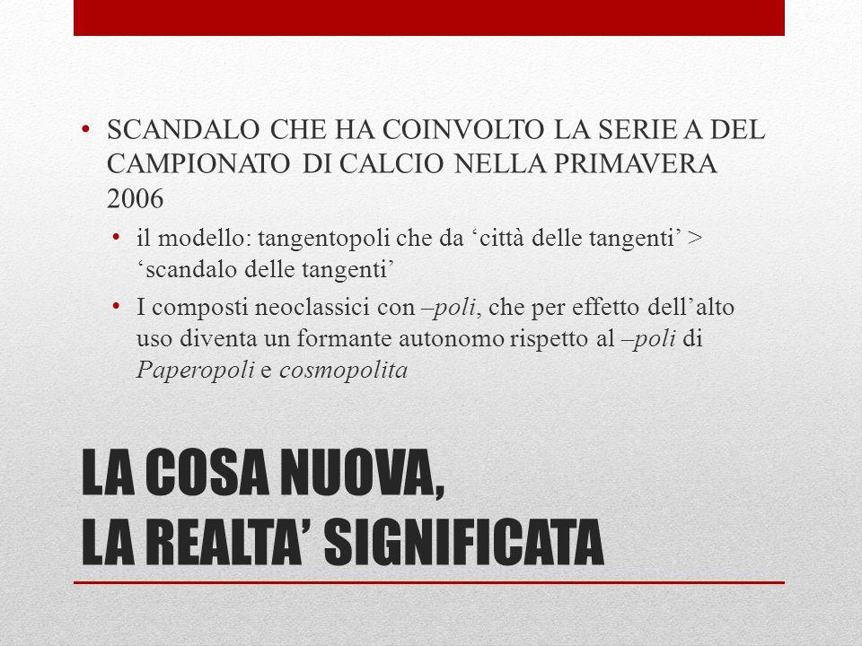 LA COSA NUOVA, LA REALTA' SIGNIFICATA SCANDALO CHE HA COINVOLTO LA SERIE A DEL CAMPIONATO DI CALCIO NELLA PRIMAVERA 2006 il modello: tangentopoli che