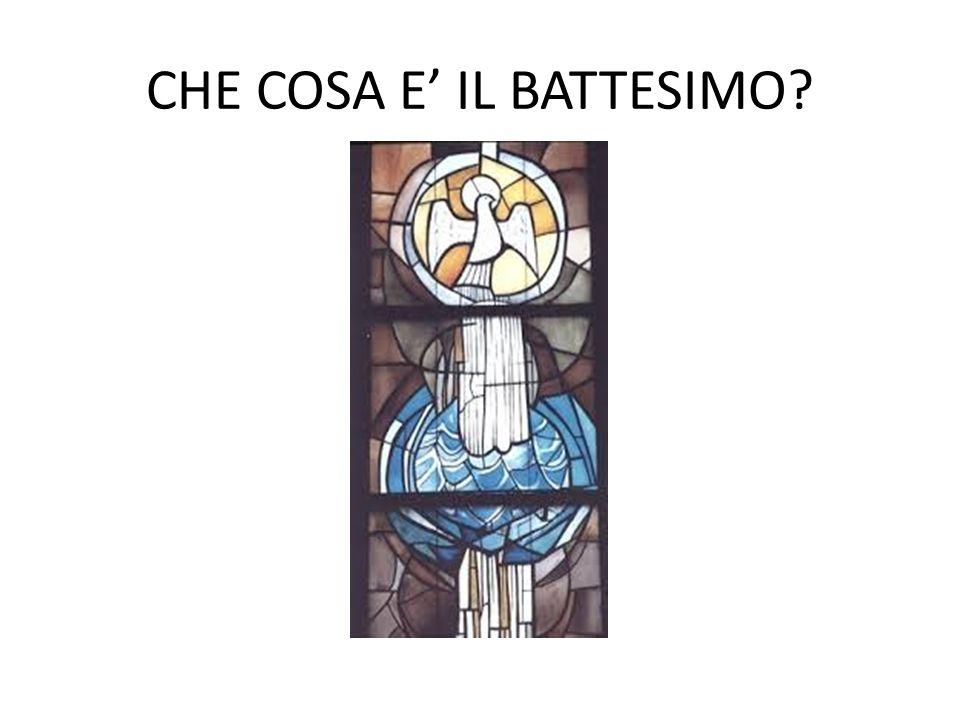 CHE COSA E' IL BATTESIMO?
